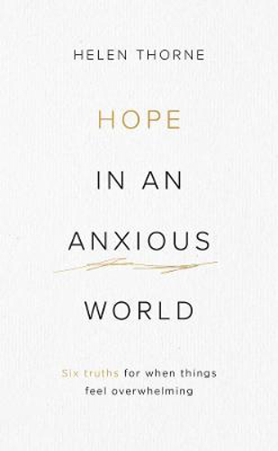 Picture of Hope in an Anxious World: 6 Truths for When Things Feel Overwhelming