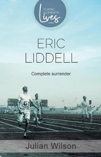 Picture of Complete Surrender: Biography of Eric Liddell: Complete Surrender, Biography of Eric Liddell
