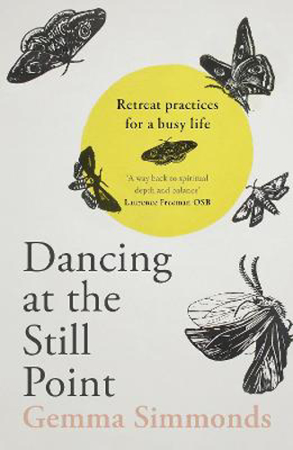 Picture of Dancing at the Still Point: Retreat Practices for a Busy Life
