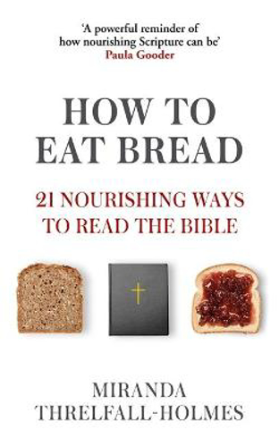 Picture of How to Eat Bread: 21 Nourishing Ways to Read the Bible