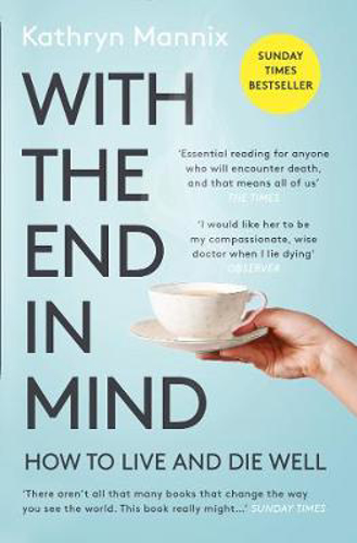 Picture of With the End in Mind: How to Live and Die Well