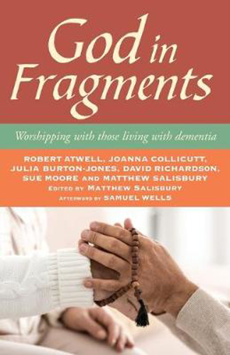 Picture of God in Fragments: Worshipping with those living with dementia