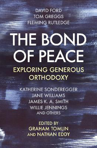 Picture of The Bond of Peace: Exploring Generous Orthodoxy