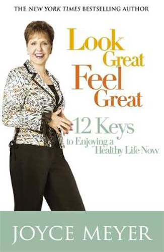 Picture of Look Great, Feel Great: 12 keys to enjoying a healthy life now