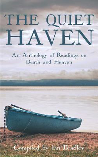 Picture of The Quiet Haven: An anthology of readings on death and heaven