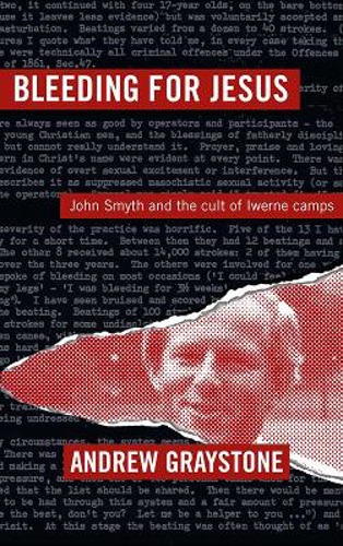 Picture of Bleeding For Jesus: John Smyth and the cult of the Iwerne Camps