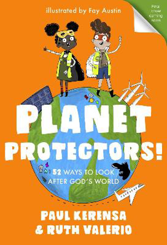 Picture of Planet Protectors: 52 Ways to Look After God's World