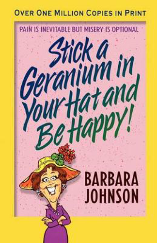 Picture of Stick a Geranium in Your Hat and Be Happy