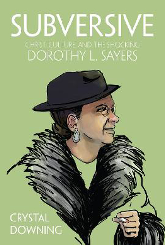 Picture of Subversive: Christ, Culture, and the Shocking Dorothy L. Sayers