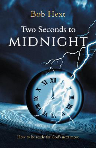 Picture of Two Seconds to Midnight: How to be Ready for God's Next Move