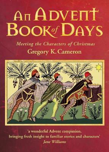 Picture of An Advent Book of Days: Meeting the characters of Christmas