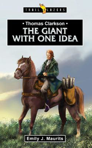 Picture of Thomas Clarkson: The Giant With One Idea
