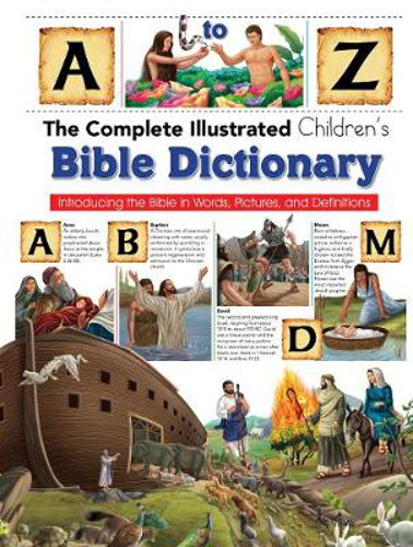 Picture of Complete Illustrated Children's Bible Dictionary: Introducting the Bible in Words, Pictures and Definitions